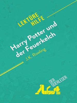 cover image of Harry Potter und der Feuerkelch von J .K. Rowling (Lektürehilfe)
