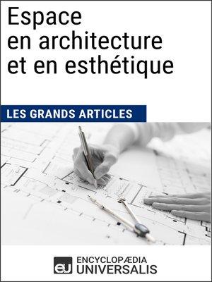 cover image of Espace en architecture et en esthétique (Les Grands Articles)