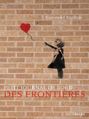 cover image of Petit journal de bord des frontières