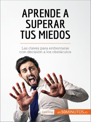 cover image of Aprende a superar tus miedos
