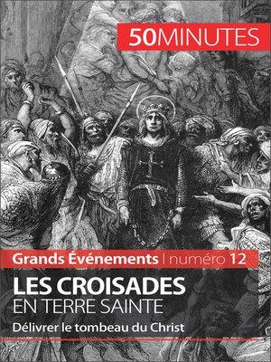 cover image of Les croisades en Terre sainte