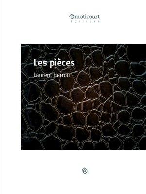 cover image of Les pièces