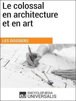 cover image of Le colossal en architecture et en art