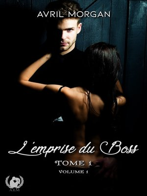 cover image of L'emprise du Boss--Tome 1