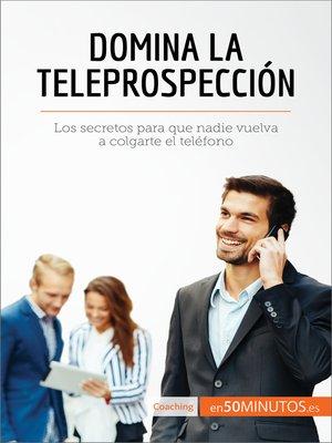 cover image of Domina la teleprospección