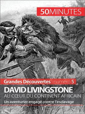 cover image of David Livingstone au cœur du continent africain