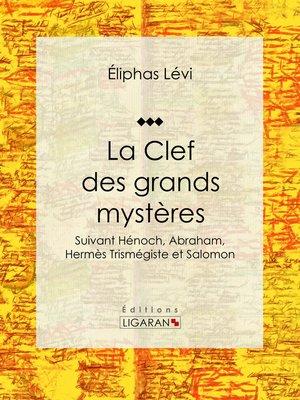 cover image of La Clef des grands mystères