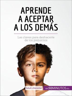 cover image of Aprende a aceptar a los demás
