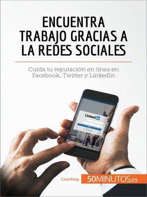 cover image of Encuentra trabajo gracias a las redes sociales