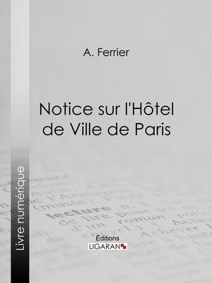 cover image of Notice sur l'Hôtel de Ville de Paris