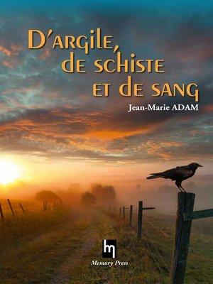cover image of D'argile, de schiste et de sang