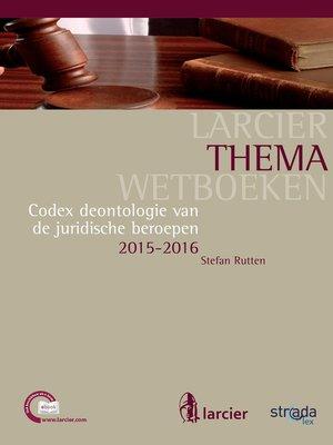 cover image of Codex deontologie van de juridische beroepen