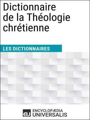 cover image of Dictionnaire de la Théologie chrétienne