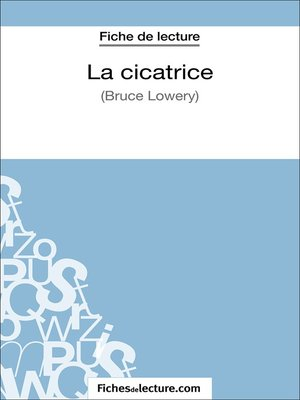 cover image of La cicatrice de Bruce Lowery (Fiche de lecture)