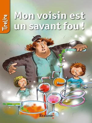cover image of Mon voisin est un savant fou !