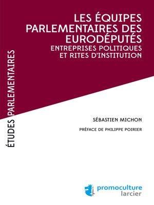 cover image of Les équipes parlementaires des eurodéputés