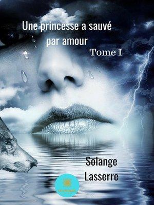 cover image of Une princesse a sauvé par amour