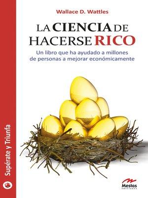 cover image of La ciencia de hacerse rico