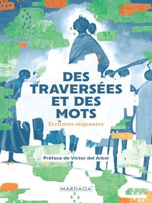 cover image of Des traversées et des mots