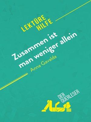 cover image of Zusammen ist man weniger allein von Anna Gavalda (Lektürehilfe)