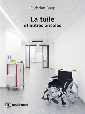 cover image of La tuile... et autres bricoles