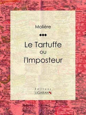 cover image of Le Tartuffe ou l'Imposteur