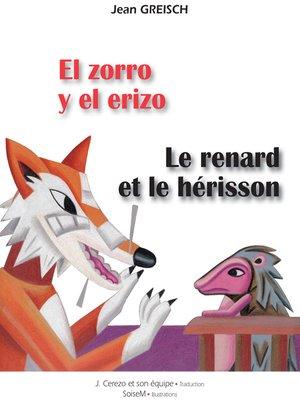 cover image of El zorro y el erizo / Le renard et le hérisson
