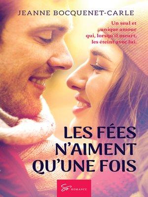 cover image of Les Fées n'aiment qu'une fois
