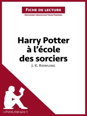 cover image of Harry Potter à l'école des sorciers de J. K. Rowling (Fiche de lecture)
