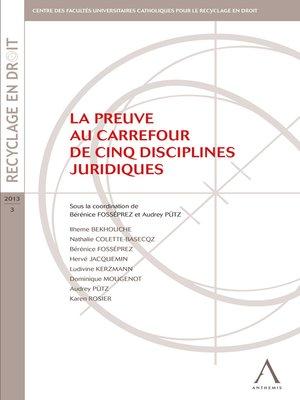 cover image of La preuve au carrefour de cinq disciplines juridiques