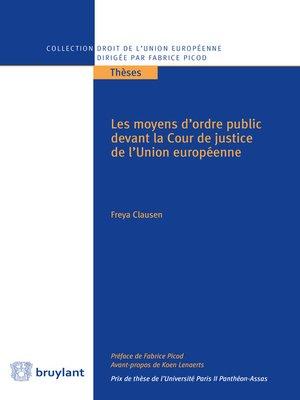 cover image of Les moyens d'ordre public devant la Cour de justice de l'Union européenne