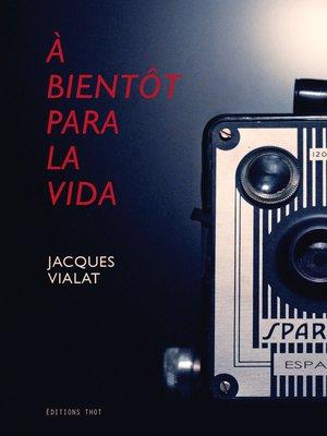 cover image of À bientôt para la vida