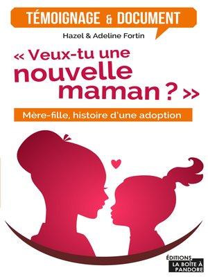 cover image of Veux-tu une nouvelle maman?