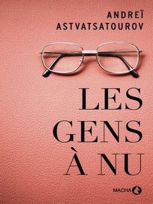 cover image of Les Gens à nu