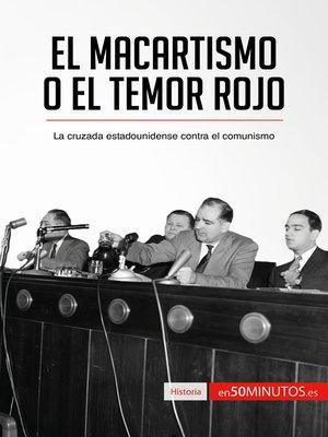 cover image of El macartismo o el Temor Rojo