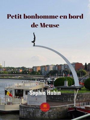cover image of Petit bonhomme en bord de Meuse