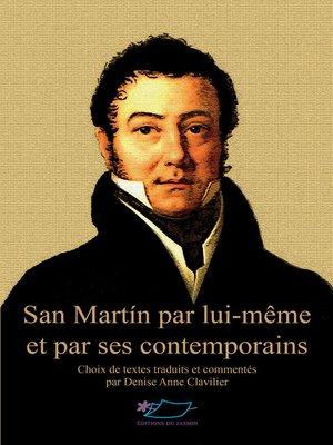 cover image of San Martín par lui-même et par ses contemporains