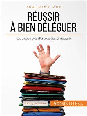 cover image of Réussir à bien déléguer