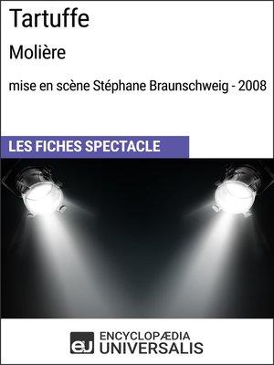 cover image of Tartuffe (Molière-mise en scène Stéphane Braunschweig-2008)