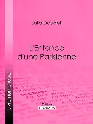 cover image of L'enfance d'une Parisienne