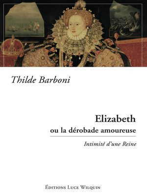 cover image of Elizabeth ou la dérobade amoureuse