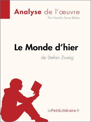 cover image of Le Monde d'hier de Stefan Zweig (Analyse de l'oeuvre)