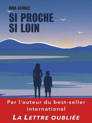 cover image of Si proche si loin