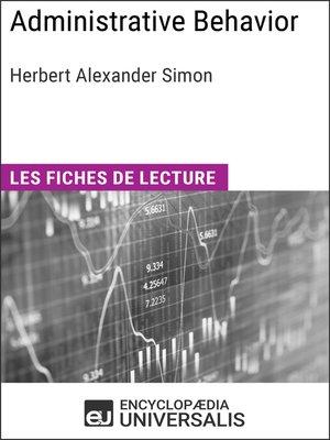 cover image of Administrative Behavior. a Study of Decision-Making Processes in Administrative Organization de Herbert Alexander Simon