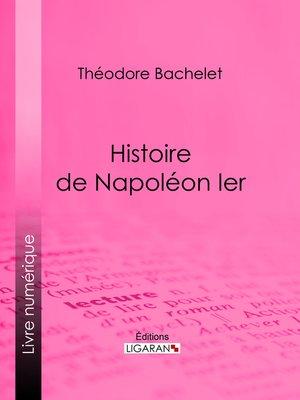 cover image of Histoire de Napoléon Ier