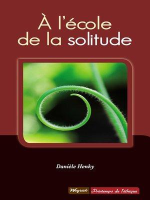 cover image of A l'école de la solitude