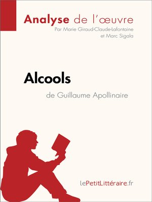 cover image of Alcools de Guillaume Apollinaire (Analyse de l'oeuvre)