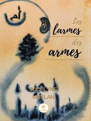 cover image of Les larmes des armes
