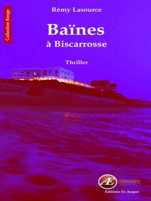 cover image of Baïnes à Biscarosse