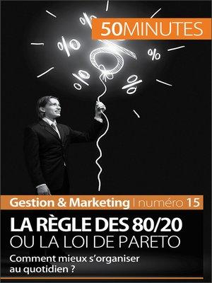 cover image of La règle des 80/20 ou la loi de Pareto